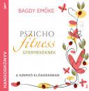 Bagdy Emőke - Pszichofitness gyermekeknek - hangoskönyv