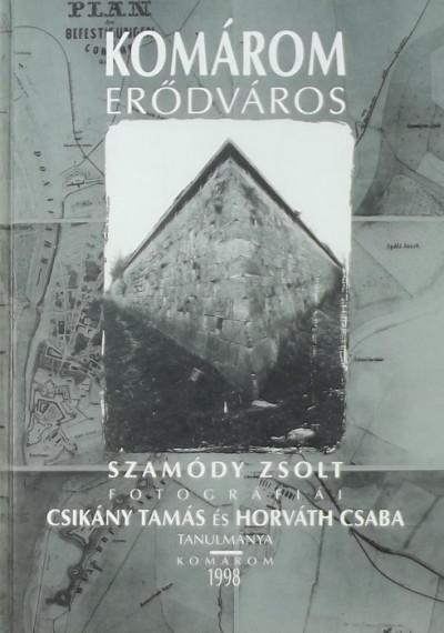 Csikány Tamás - Komárom erődváros