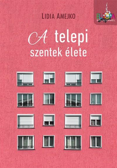 Könyv: A telepi szentek élete (Lidia Amejko)