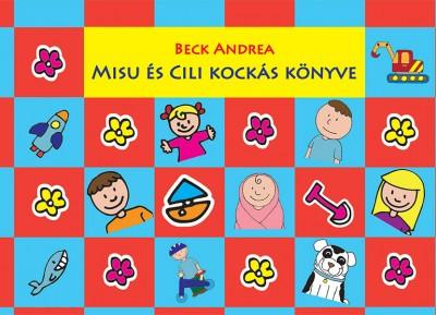 Beck Andrea - Misu és Cili kockás könyve