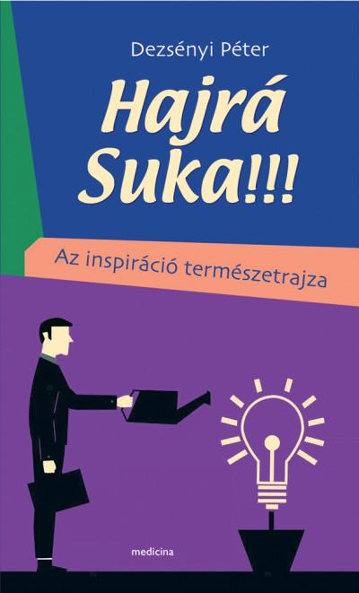 Dezsényi Péter - Hajrá Suka!!!
