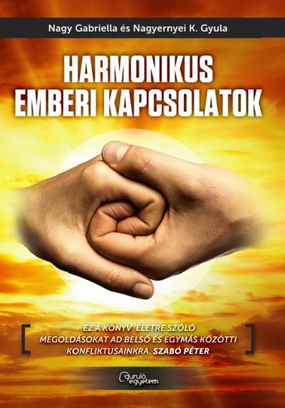 Nagy Gabriella - Nagyernyei K. Gyula - Harmonikus emberi kapcsolatok
