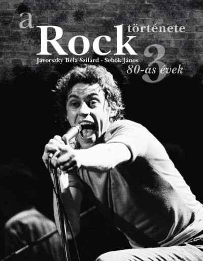 Jávorszky Béla Szilárd - Sebők János - A rock története 3.