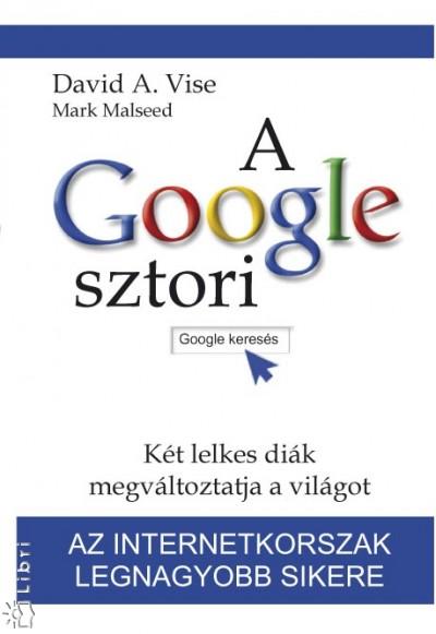 Mark Malseed - David A. Vise - A Google sztori