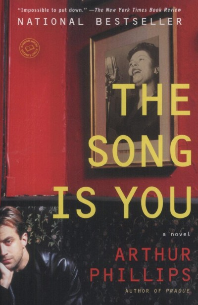 Arthur Phillips - The Song is You