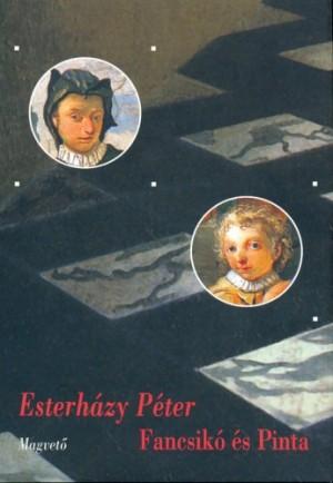 Esterh�zy P�ter - Fancsik� �s Pinta