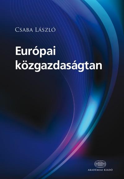 Csaba László - Európai közgazdaságtan
