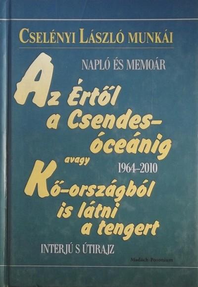 Cselényi László - Az értől a Csendes Óceánig avagy 1964-2010 - Kőországból is látni a tengert