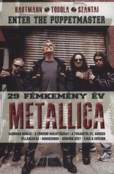 Hartmann Zoltán - Szántai Zsolt - Tobola Csaba - Ludas M. László  (Szerk.) - Metallica - 29 fémkemény év