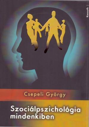 Csepeli Gy�rgy - Szoci�lpszichol�gia mindenkiben