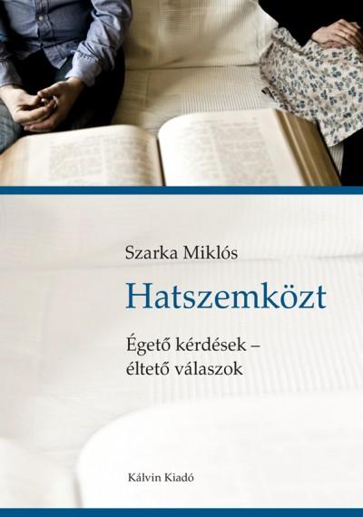 Szarka Miklós - Hatszemközt