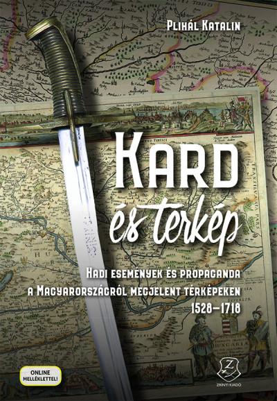 Plihál Katalin - Kard és térkép