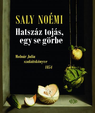 Saly Noémi - Hatszáz tojás, egy se görbe