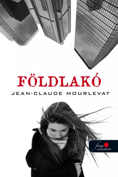 Jean-Claude Mourlevat - Földlakó