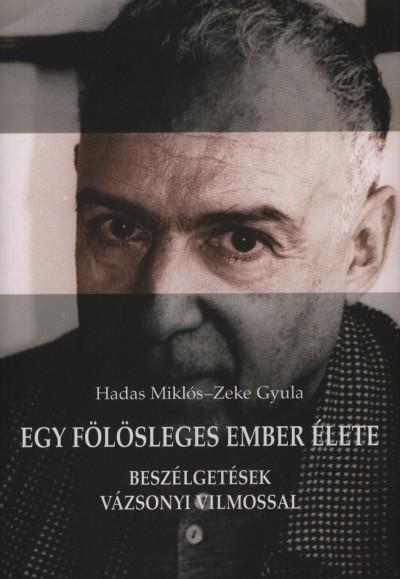 Hadas Miklós - Zeke Gyula - Egy fölösleges ember élete