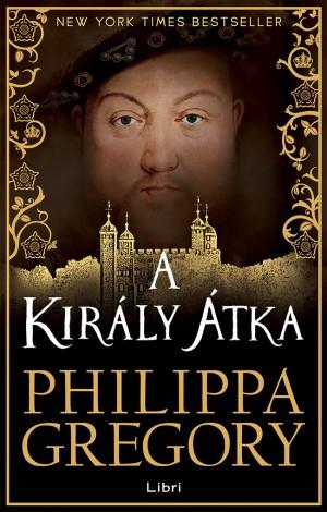 Philippa Gregory - A kir�ly �tka