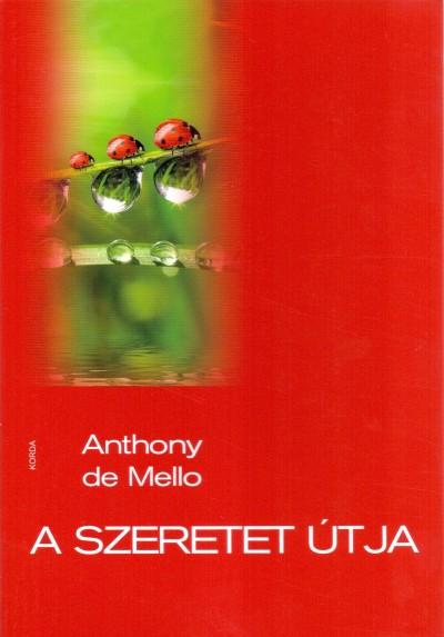 Anthony De Mello - A szeretet útja