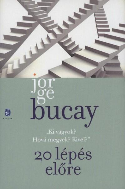 Jorge Bucay - Húsz lépés előre