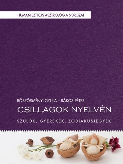 Böszörményi Gyula - Rákos Péter - Csillagok nyelvén