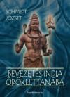 Schmidt J�zsef - Bevezet�s India �r�kl�ttan�ba