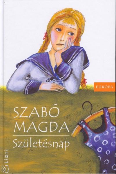 Szabó Magda - Születésnap