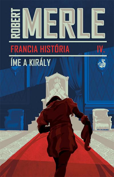 Robert Merle - Francia história IV.