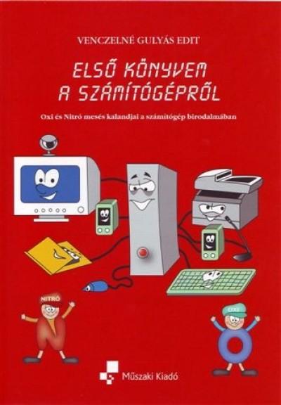 Venczelné Gulyás Edit - Első könyvem a számítógépről