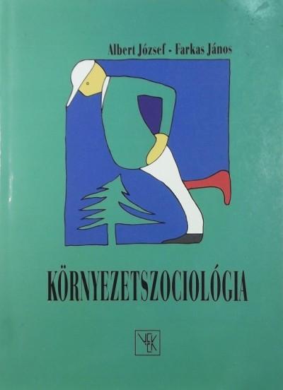 Albert József - Farkas János - Környezetszociológia