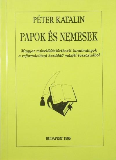Péter Katalin - Papok és nemesek