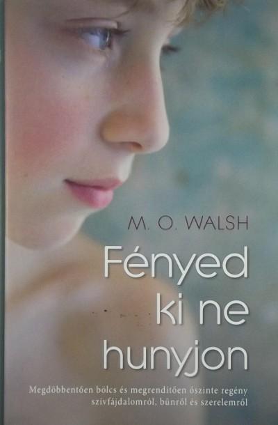 M.O. Walsh - Fényed ki ne hunyjon