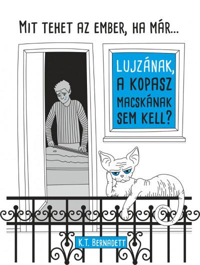 Mit tehet az ember, ha már Lujzának, a kopasz macskának sem kell?