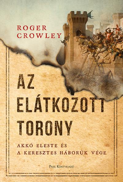 Roger Crowley - Az Elátkozott torony