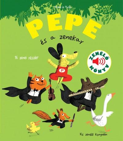 Magali Le Huche - Pepe és a zenekar - Zenélő könyv