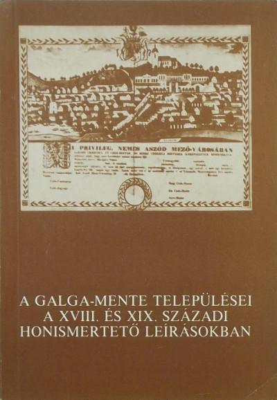 - A Galga-mente települései a XVIII. és XIX. századi honismertető leírásokban