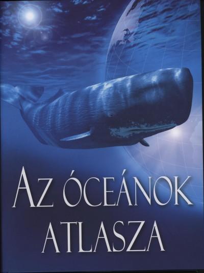 Sipos Emese - Jennifer Taylor  (Szerk.) - Az óceánok atlasza
