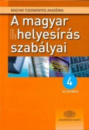 Pom�zi Gy�ngyi (Szerk.) - A magyar helyes�r�s szab�lyai - 4 az egyben!