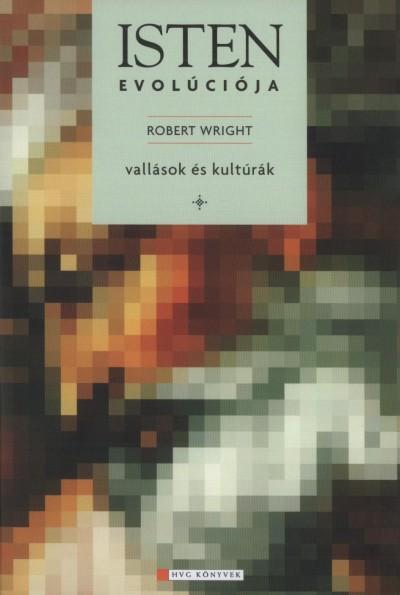 Robert Wright - Isten evolúciója