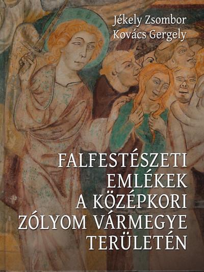 Jékely Zsombor - Kovács Gergely - Falfestészeti emlékek a középkori Zólyom vármegye területén