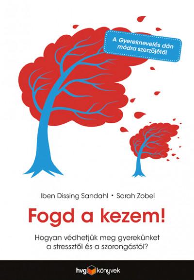 Iben Dissing Sandahl - Sarah Zobel - Fogd a kezem!