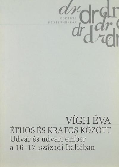 Vígh Éva - Éthos és Kratos között