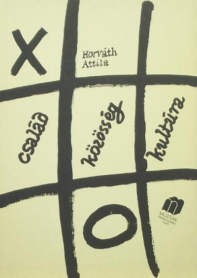 Horváth Attila - Család - közösség - kultúra