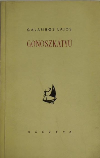 Galambos Lajos - Gonoszkátyú