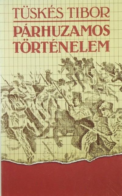 Tüskés Tibor - Párhuzamos történelem