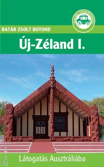 Batár Zsolt Botond - Új-Zéland I.