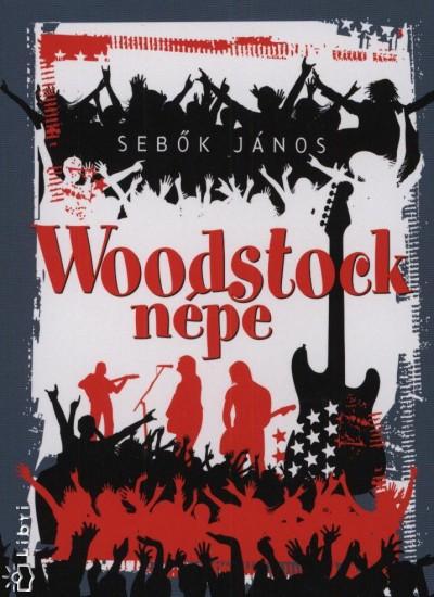 Sebők János - Woodstock népe