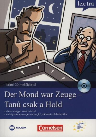 Volker Borbein - Marie-Claire Lohéac-Wieders - Nagy Sára  (Szerk.) - Sóti Ildikó  (Szerk.) - Der Mond war Zeuge - Tanú csak a Hold