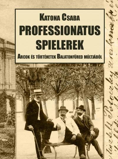 Katona Csaba - Tóbiás Krisztián  (Szerk.) - Professionatus spielerek