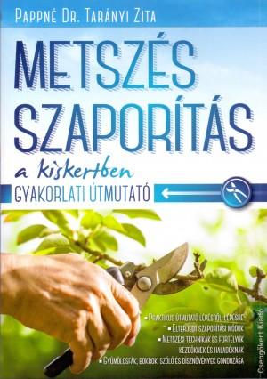 Pappn� Dr. Tar�nyi Zita - Metsz�s szapor�t�s a kiskertben