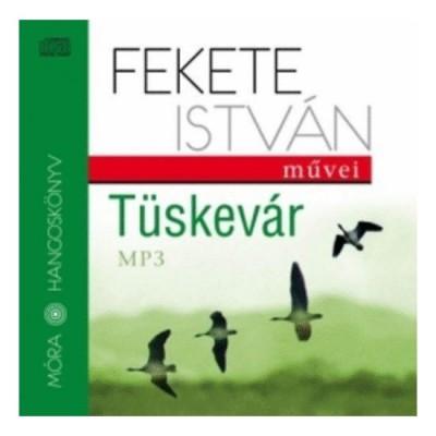 Fekete István - Széles Tamás - Tüskevár - Hangoskönyv