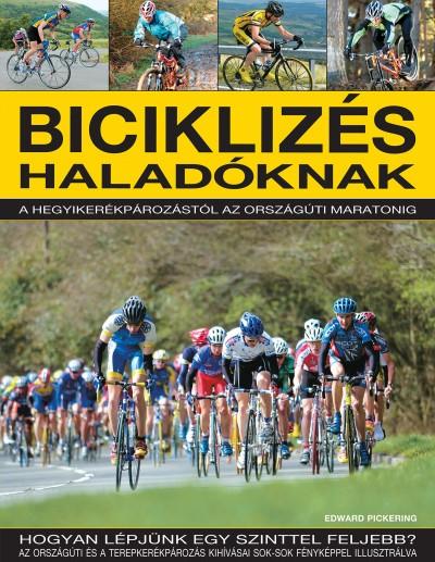 Edward Pickering - Fodor Bernadett  (Szerk.) - Anne Hildyard  (Összeáll.) - Biciklizés - haladóknak